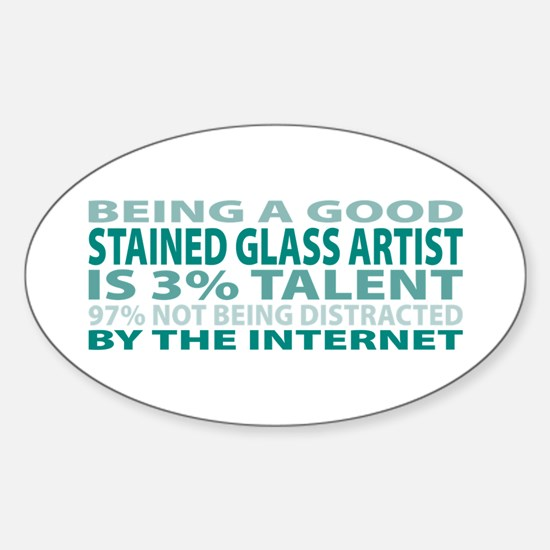 Good Stained Glass Artist Oval Decal