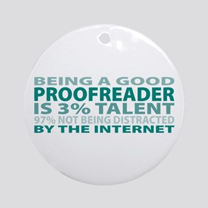 Good Proofreader Ornament (Round)