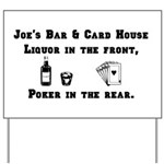Joe's Bar & Card House. Liqu Yard Sign