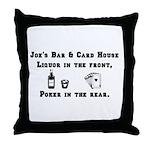 Joe's Bar & Card House. Liqu Throw Pillow