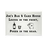 Joe's Bar & Card House. Liqu Rectangle Magnet (100