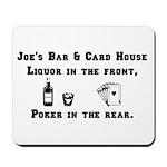 Joe's Bar & Card House. Liqu Mousepad