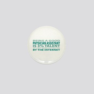 Good Physician Assistant Mini Button