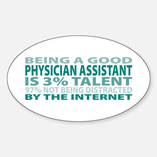 Good Physician Assistant Oval Decal