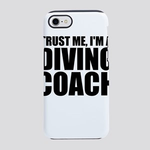 Trust Me, I'm A Diving Coach iPhone 8/7 Tough