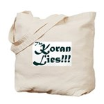 The Koran Lies Tote Bag