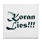 The Koran Lies Tile Coaster