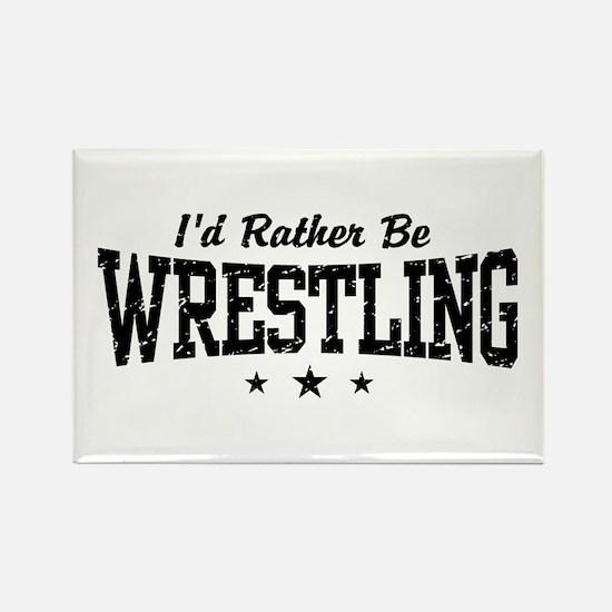 I'd Rather Be Wrestling Rectangle Magnet
