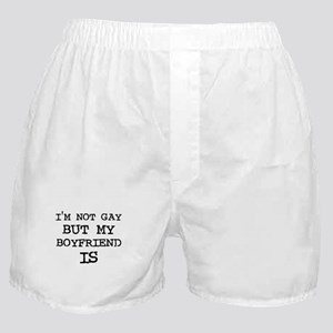 I'm not gay but my Boyfriend  Boxer Shorts