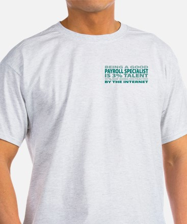 Good Payroll Specialist T-Shirt