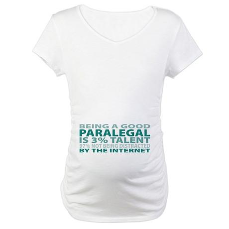 Good Paralegal Maternity T-Shirt