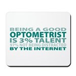 Good Optometrist Mousepad