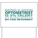 Good Optometrist Yard Sign