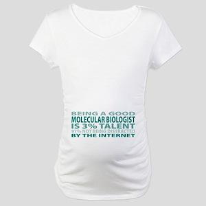 Good Molecular Biologist Maternity T-Shirt