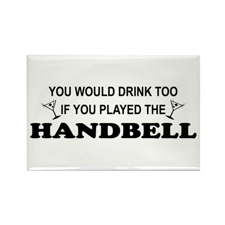 You'd Drink Too Handbell Rectangle Magnet