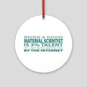 Good Material Scientist Ornament (Round)