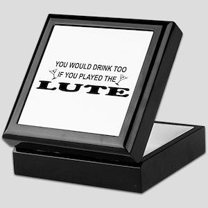 You'd Drink Too Lute Keepsake Box