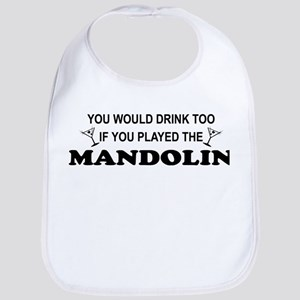 You'd Drink Too Mandolin Bib