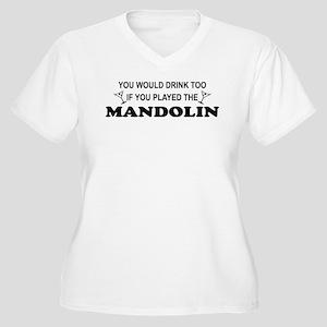 You'd Drink Too Mandolin Women's Plus Size V-Neck