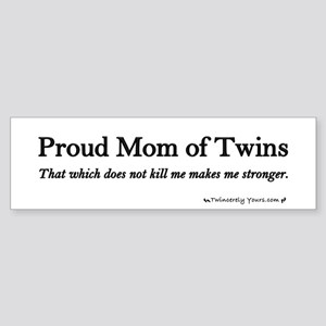 Proud Mom - Makes Us Stronger Bumper Sticker