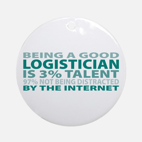 Good Logistician Ornament (Round)