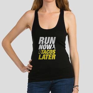 Run Now Tacos Later Racerback Tank Top