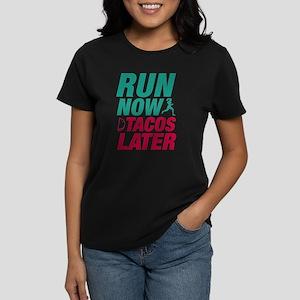 Run Now Tacos Later Women's Dark T-Shirt