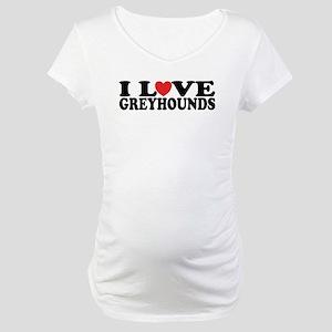 I Love Greyhounds Maternity T-Shirt