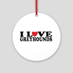 I Love Greyhounds Ornament (Round)