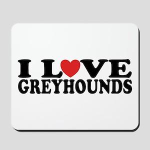 I Love Greyhounds Mousepad