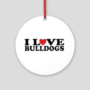 I Love Bulldogs Ornament (Round)