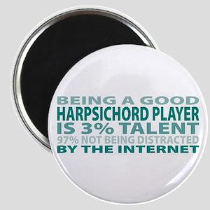 Good Harpsichord Player Magnet