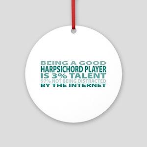 Good Harpsichord Player Ornament (Round)