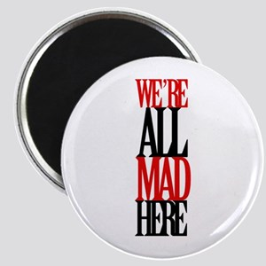 All Mad Here Magnet