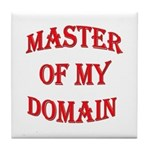 Master of My Domain Tile Coaster