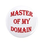 """Master of My Domain 3.5"""" Button (100 pack)"""