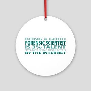 Good Forensic Scientist Ornament (Round)