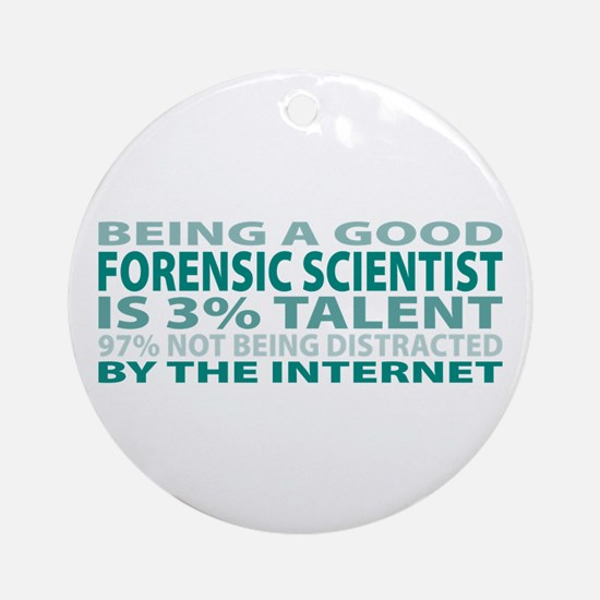 Good Forensic Scientist Ornament (Round)