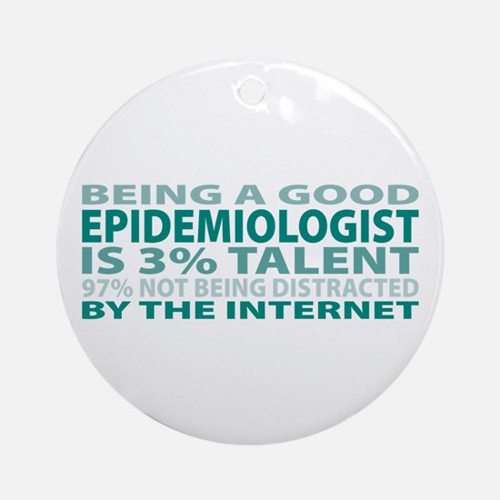 Good Epidemiologist Ornament (Round)