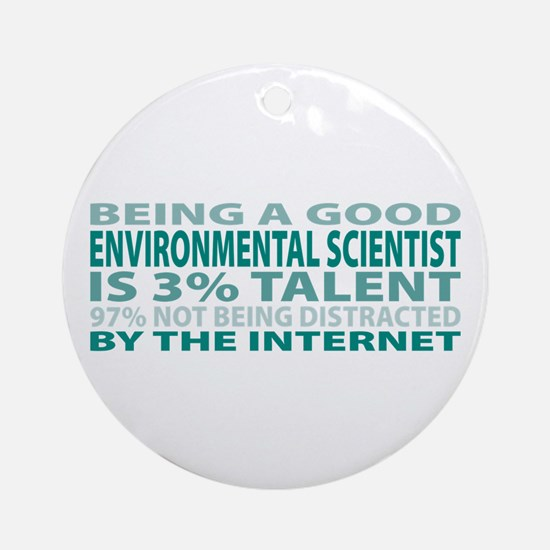 Good Environmental Scientist Ornament (Round)