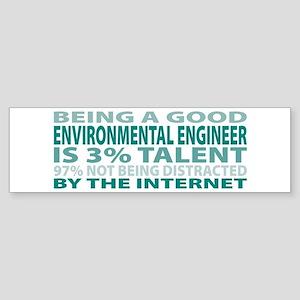 Good Environmental Engineer Bumper Sticker