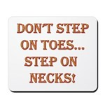 Step On Necks Mousepad