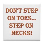 Step On Necks Tile Coaster