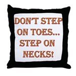 Step On Necks Throw Pillow