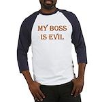My Boss is Evil Baseball Jersey