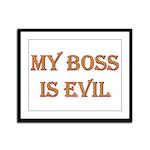 My Boss is Evil Framed Panel Print