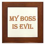 My Boss is Evil Framed Tile