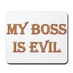 My Boss is Evil Mousepad