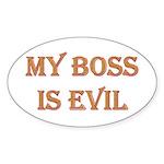 My Boss is Evil Oval Sticker