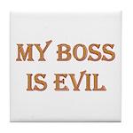 My Boss is Evil Tile Coaster